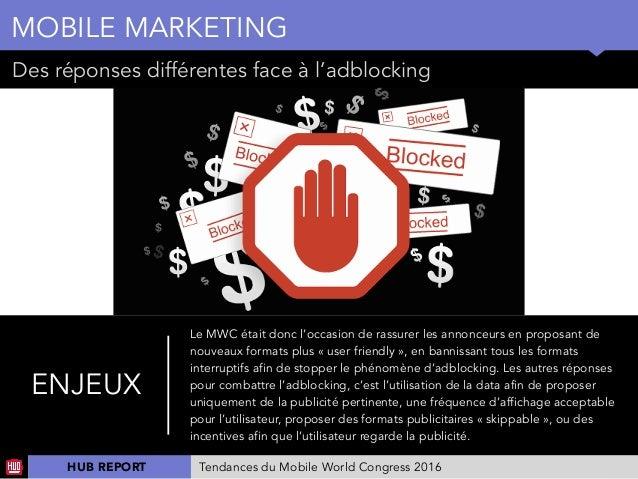 01 Des réponses différentes face à l'adblocking MOBILE MARKETING ENJEUX Le MWC était donc l'occasion de rassurer les annon...