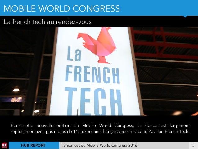 !3 La french tech au rendez-vous MOBILE WORLD CONGRESS Pour cette nouvelle édition du Mobile World Congress, la France est...
