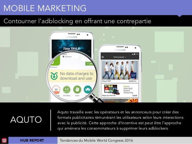 01 Contourner l'adblocking en offrant une contrepartie MOBILE MARKETING AQUTO Aquto travaille avec les opérateurs et les a...