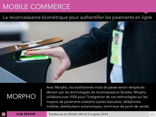 01 La reconnaissance biométrique pour authentifier les paiements en ligne MOBILE COMMERCE !43 Ellereprésenteégalementun...