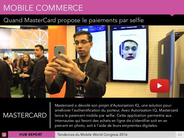 01 Quand MasterCard propose le paiements par selfie MOBILE COMMERCE !44 Ellereprésenteégalementunenjeupourlesopérat...