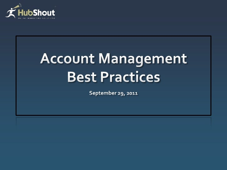 Account Management Project manage all activities on the account Create positive customer satisfaction Retain customer a...
