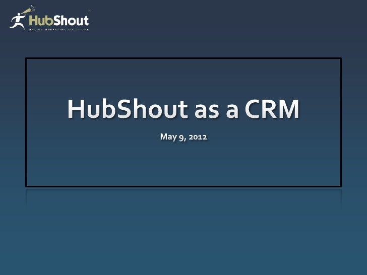 Key Parts of CRM Ability to intake leads   Website   Offline Manage actions and follow-up   Sales   Support Managem...