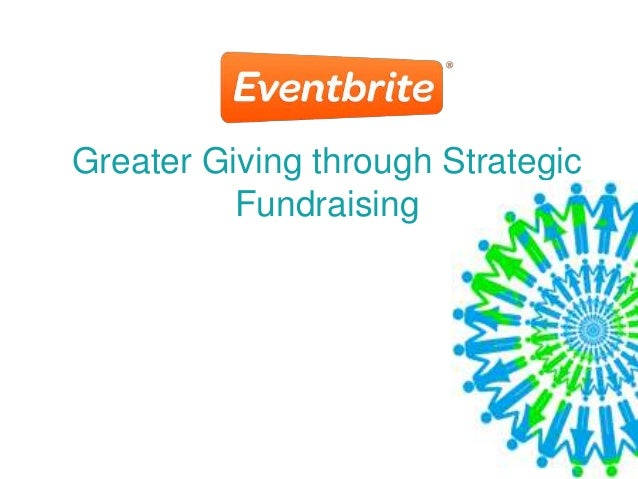 Greater Giving through Strategic          Fundraising