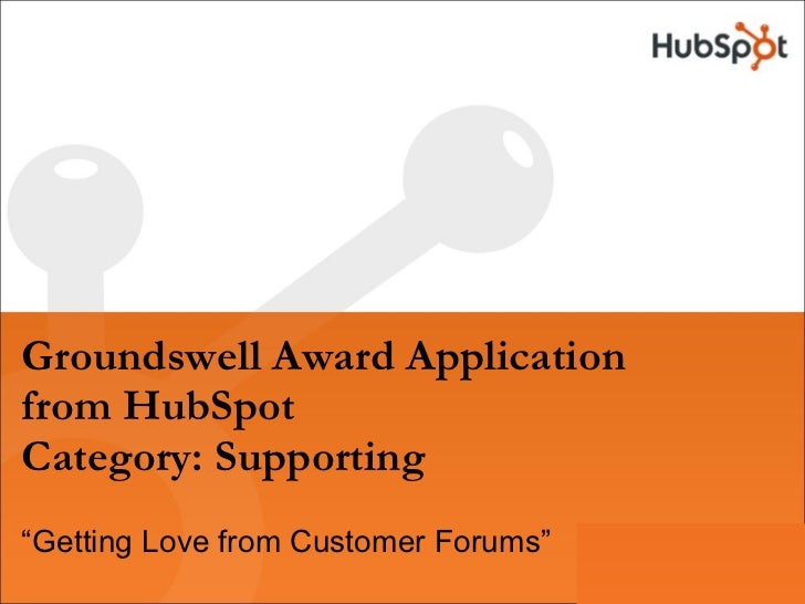 "Groundswell Award Application from HubSpot Category: Supporting "" Getting Love from Customer Forums"""