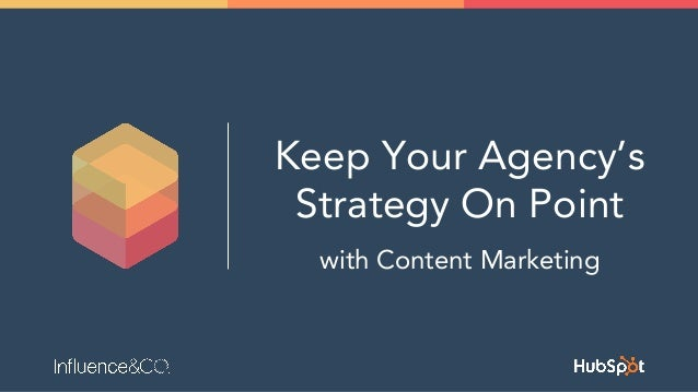 Keep Your Agency's Strategy On Point with Content Marketing