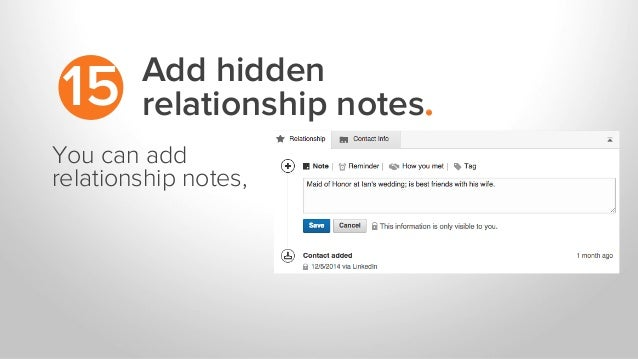 Add hidden relationship notes.15 You can add relationship notes,