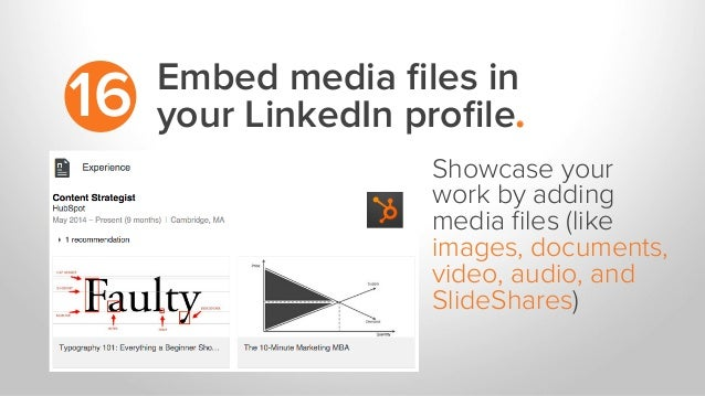Embed media files in your LinkedIn profile.16 Showcase your work by adding media files (like images, documents, video, audio,...
