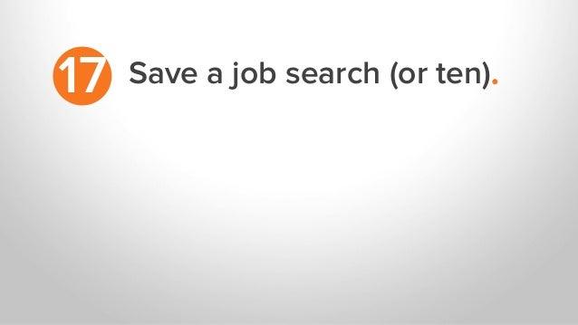 Save a job search (or ten).17