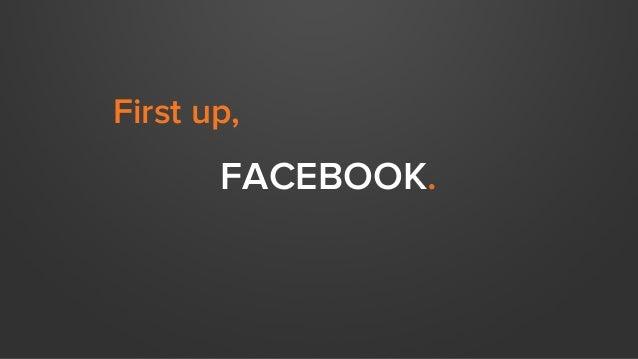 FACEBOOK. First up,