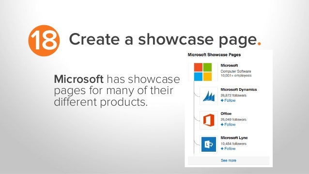 Create a showcase page.18 Microsoft has showcase pages for many of their different products.
