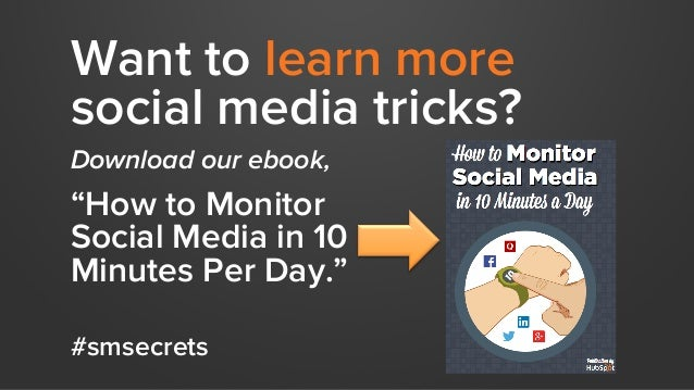 """Want to learn more social media tricks? Download our ebook, """"How to Monitor Social Media in 10 Minutes Per Day."""" #smsecrets"""