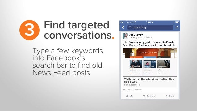 Find targeted conversations.3 Type a few keywords into Facebook's search bar to find old News Feed posts.