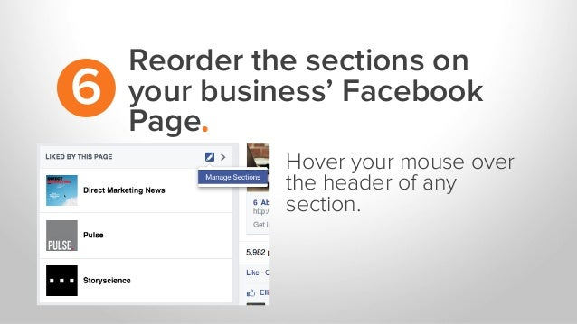 Reorder the sections on your business' Facebook Page. 6 Hover your mouse over the header of any section.