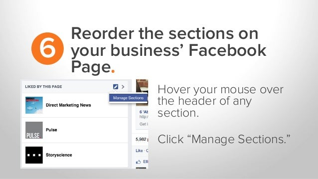 """Reorder the sections on your business' Facebook Page. 6 Hover your mouse over the header of any section. Click """"Manage Sec..."""