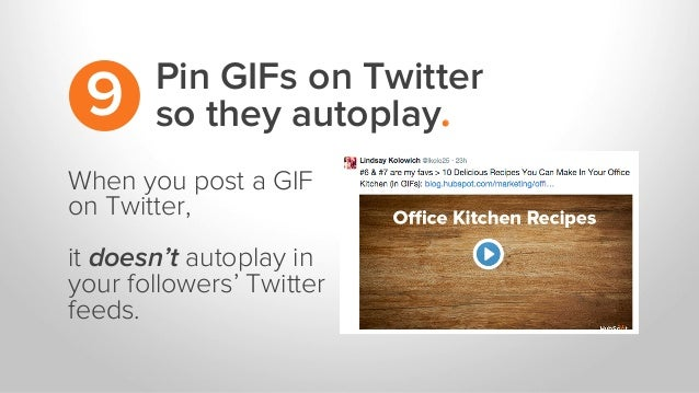 When you post a GIF on Twitter, it doesn't autoplay in your followers' Twitter feeds. Pin GIFs on Twitter so they autoplay...