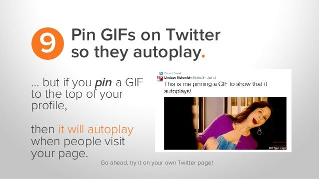 … but if you pin a GIF to the top of your profile, then it will autoplay when people visit your page. Go ahead, try it on y...