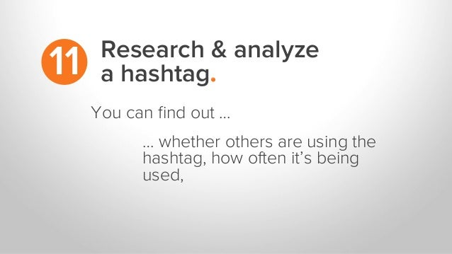 Research & analyze a hashtag.11 … whether others are using the hashtag, how often it's being used, You can find out …