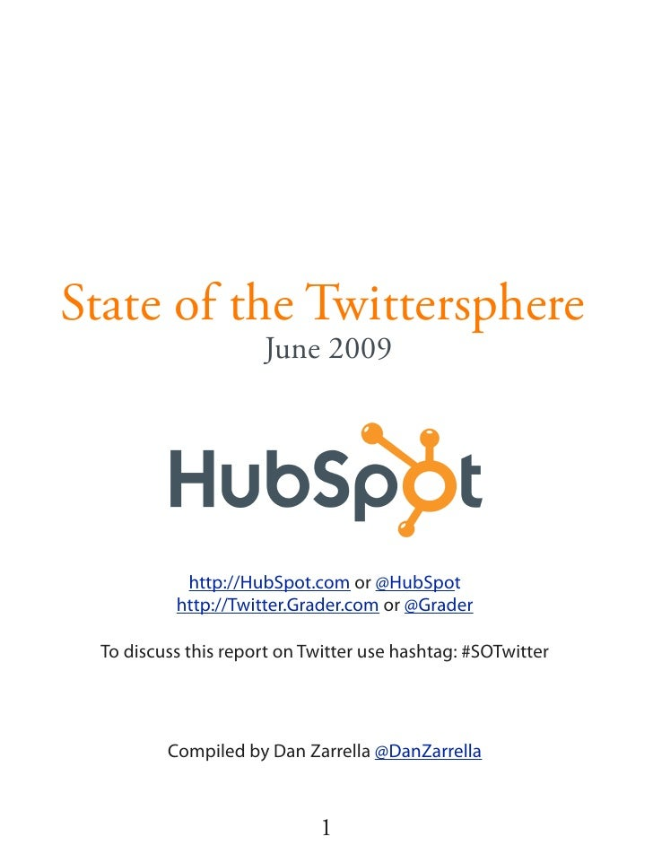 State of the Twittersphere                      June 2009                http://HubSpot.com or @HubSpot           http://T...