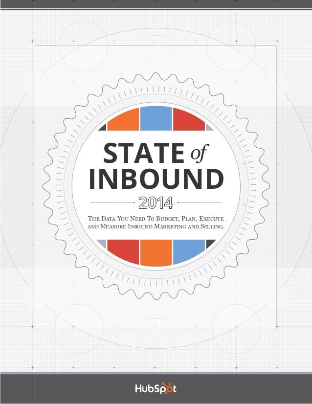 of STATEINBOUND2014THE DATA YOU NEED TO BUDGET, PLAN, EXECUTEAND MEASURE INBOUND MARKETING AND SELLING.