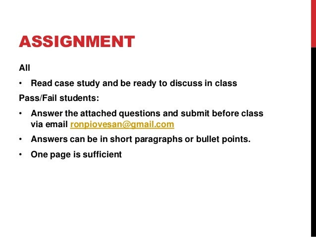 ASSIGNMENTAll• Read case study and be ready to discuss in classPass/Fail students:• Answer the attached questions and subm...