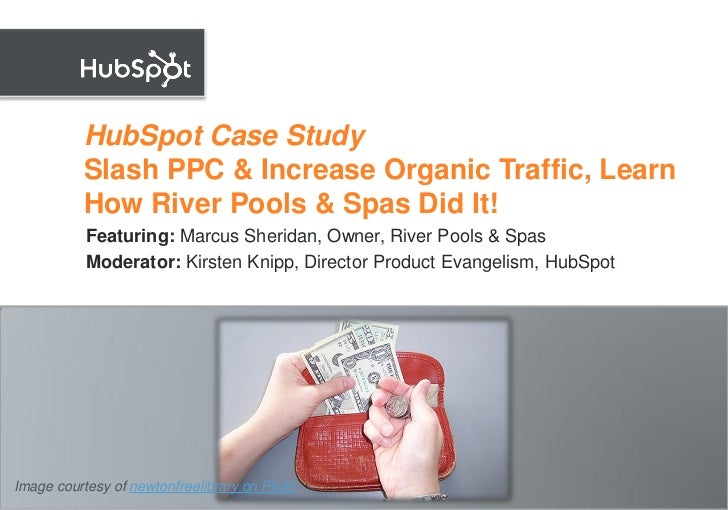 HubSpot Case Study            Slash PPC & Increase Organic Traffic, Learn            How River Pools & Spas Did It!       ...