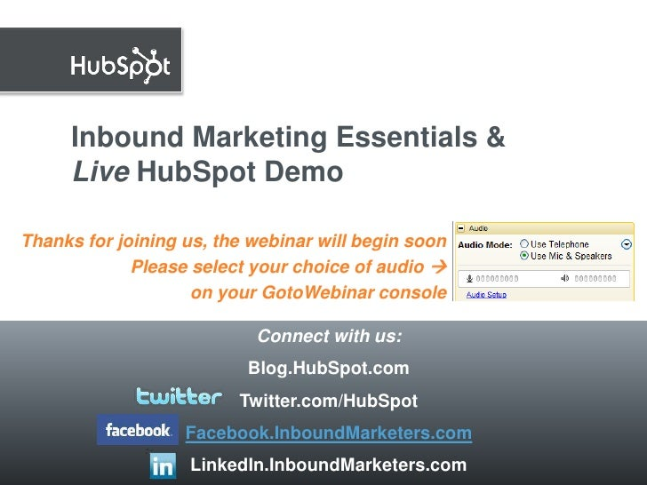 Inbound Marketing Essentials &Live HubSpot Demo<br />Thanks for joining us, the webinar will begin soon<br />Please select...