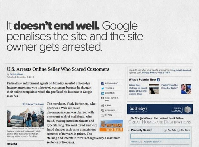 Itdoesn'tendwellwithGoogle penalisingthesiteandtheowner gettingarrested. GoogleSmackDown