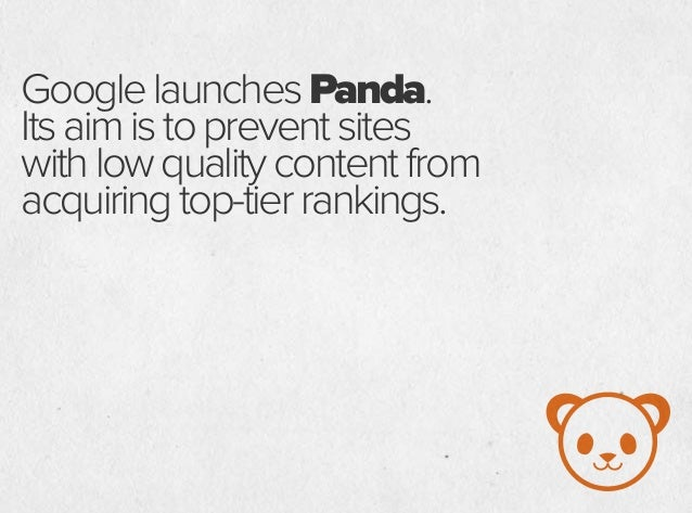 GooglelaunchesPanda. Itsaimistopreventsites withlowqualitycontentfrom acquiringtop-tierrankings. Google Panda forces SEOs ...