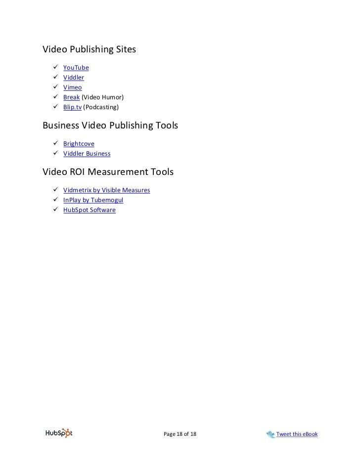 Video Publishing Sites     YouTube     Viddler     Vimeo     Break (Video Humor)     Blip.tv (Podcasting)Business Vid...