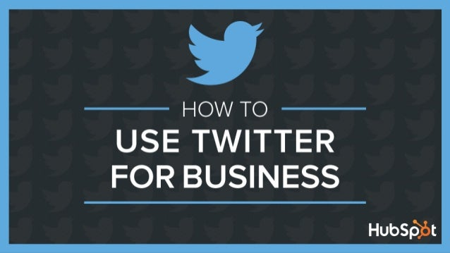 CONTENTS. 3. TWITTER FOR BUSINESS: AN OVERVIEW 7. STEP ONE: CREATE AND OPTIMIZE YOUR BRAND'S PROFILE 12. MAKE YOUR BRAND P...
