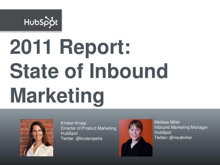2011 Report:State of InboundMarketing                 Kirsten Knipp                   Melissa Miller March 8, 2011   Direc...