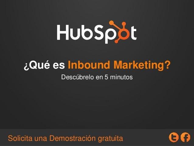 ¿Qué es Inbound Marketing? Descúbrelo en 5 minutos Solicita una Demostración gratuita