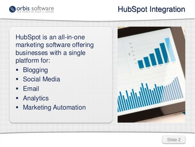HubSpot Integration  Slide 2  HubSpot is an all-in-one  marketing software offering  businesses with a single  platform fo...