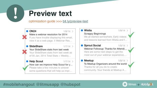 + ! #mobilehangout @litmusapp @hubspot Preview text optimization guide >>> bit.ly/preview-text