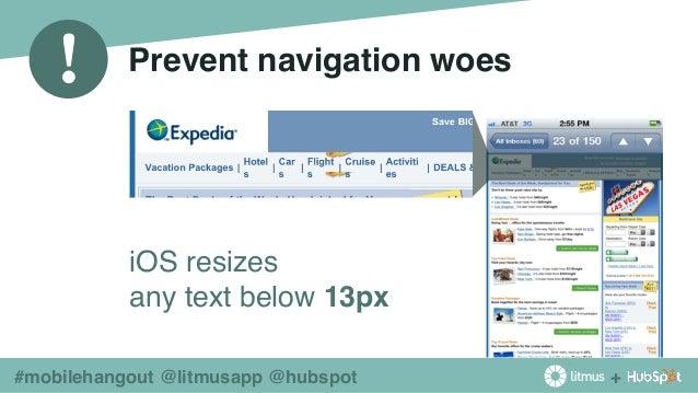 + ! #mobilehangout @litmusapp @hubspot Prevent navigation woes iOS resizes any text below 13px