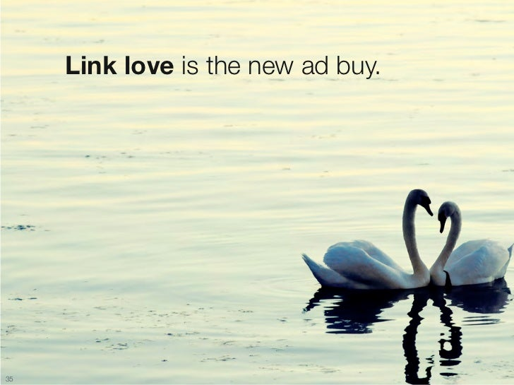 Link love is the new ad buy.35