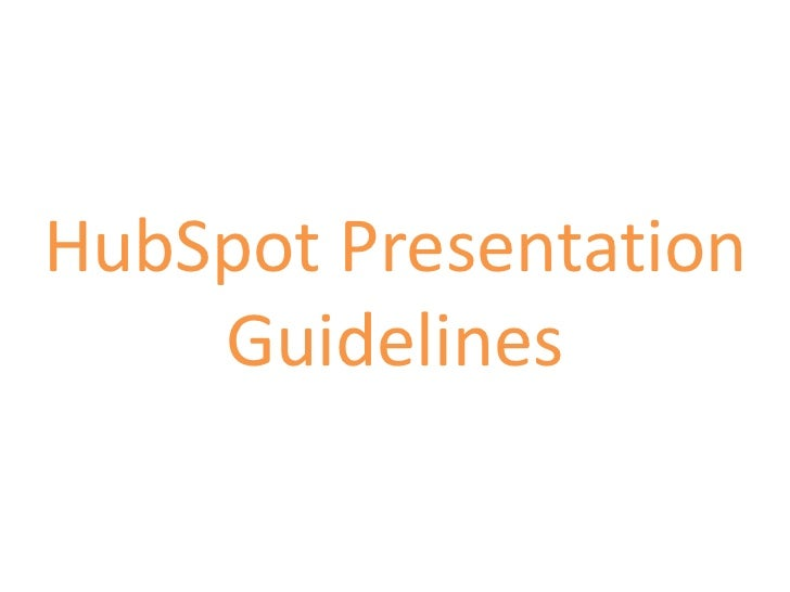 HubSpot Presentation Guidelines<br />