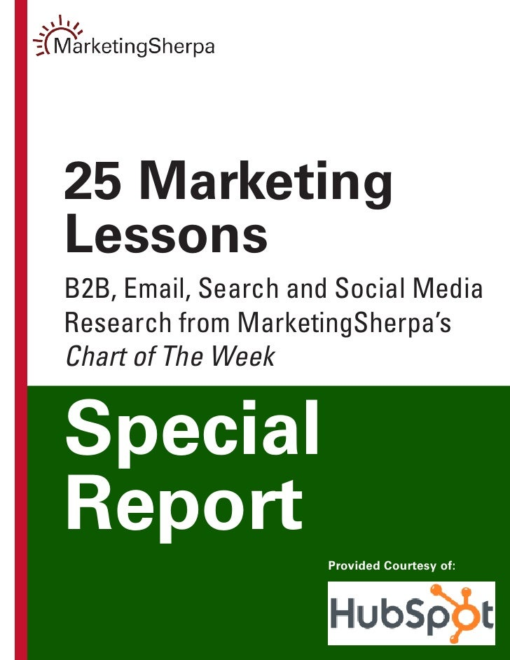 25 Marketing Lessons B2B, Email, Search and Social Media Research from MarketingSherpa's Chart of The Week   Special Repor...
