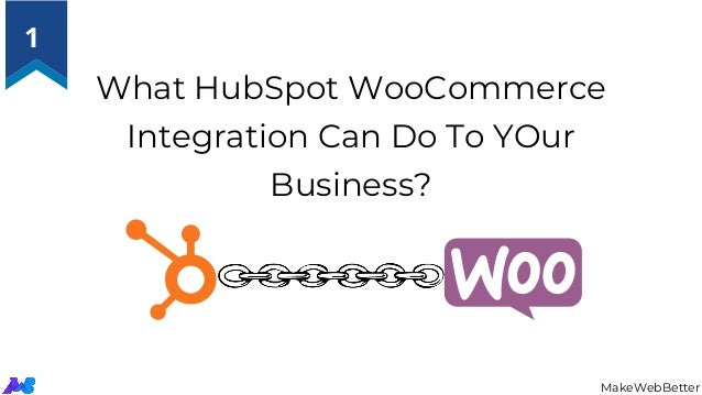 What HubSpot WooCommerce Integration Can Do To YOur Business? MakeWebBetter 1