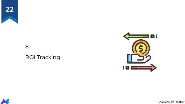 8. ROI Tracking MakeWebBetter 22