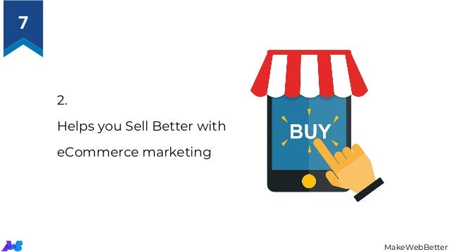 MakeWebBetter 2. Helps you Sell Better with eCommerce marketing 7