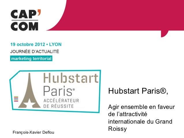 Hubstart Paris®,                         Agir ensemble en faveur                         de l'attractivité                ...