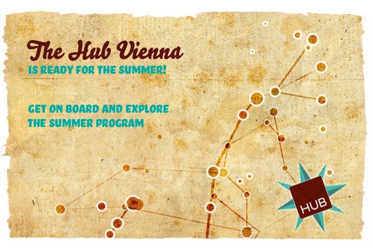 The Hub Viennais ready for the summer!Get on board and explorethe Summer Program