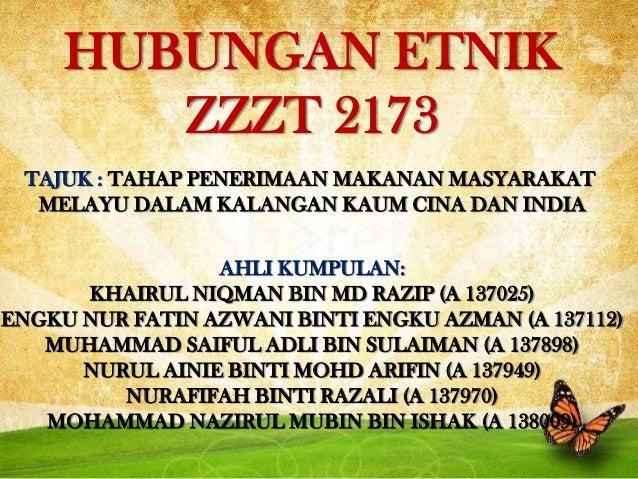 HUBUNGAN ETNIK        ZZZT 2173 TAJUK : TAHAP PENERIMAAN MAKANAN MASYARAKAT                         J  MELAYU DALAM KALANG...
