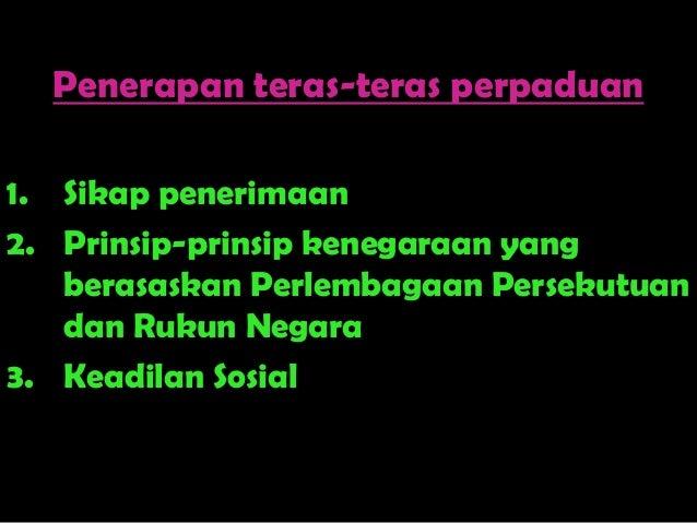 halangan memupuk nilai penerimaan sebagai teras perpaduan Menerapkan teras-teras perpaduan sebagai budaya dan amalan semua rakyat malaysia  1 prinsip penerimaan  gemilang dan terbilang sebagai gagasan untuk memupuk .