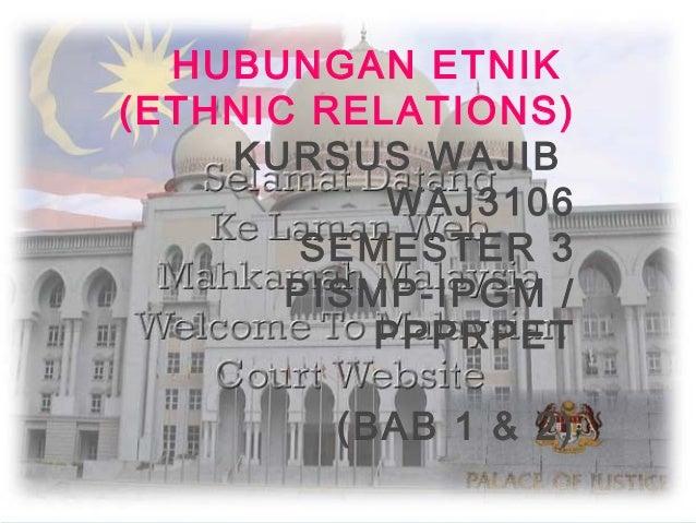 HUBUNGAN ETNIK(ETHNIC RELATIONS)    KURSUS WAJIB           WAJ3106        SEMESTER 3       PISMP-IPGM /          PPPRPET  ...