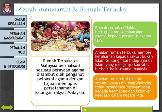 DASAR KERAJAAN PERANAN MASYARAKAT PERANAN NGO ISLAM & INTEGRASI Ziarah-menziarahi & Rumah Terbuka 16 Rumah Terbuka di Mala...