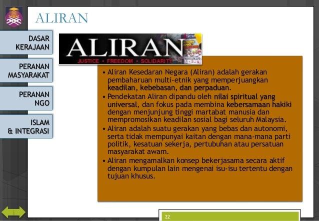 DASAR KERAJAAN PERANAN MASYARAKAT PERANAN NGO ISLAM & INTEGRASI ALIRAN ALIRAN • Aliran Kesedaran Negara (Aliran) adalah ge...