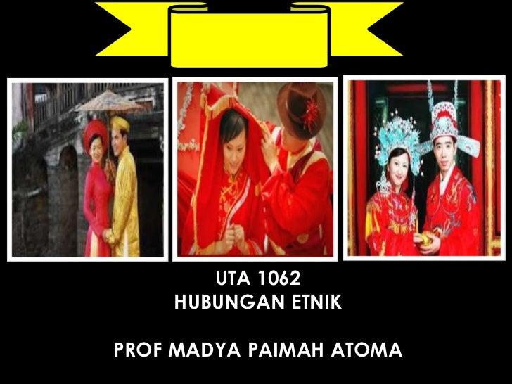 UTA 1062    HUBUNGAN ETNIKPROF MADYA PAIMAH ATOMA